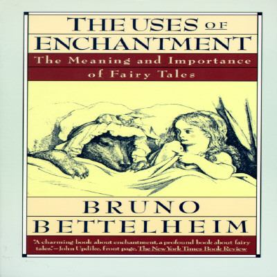 bruno bettleheims the use of enchantment The paperback of the the uses of enchantment: the meaning and importance of fairy tales by bruno bettelheim at barnes & noble free shipping on $25 or.