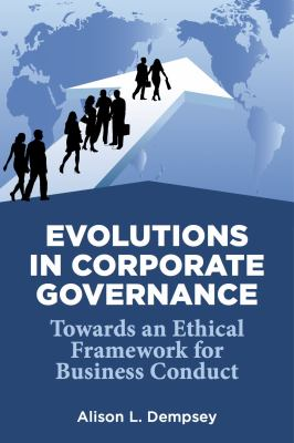 the evolution of corporate governance in the recent years The evolution of infratech it is part of a series on corporate governance governance is a word that barely existed 30 years ago now it is in.